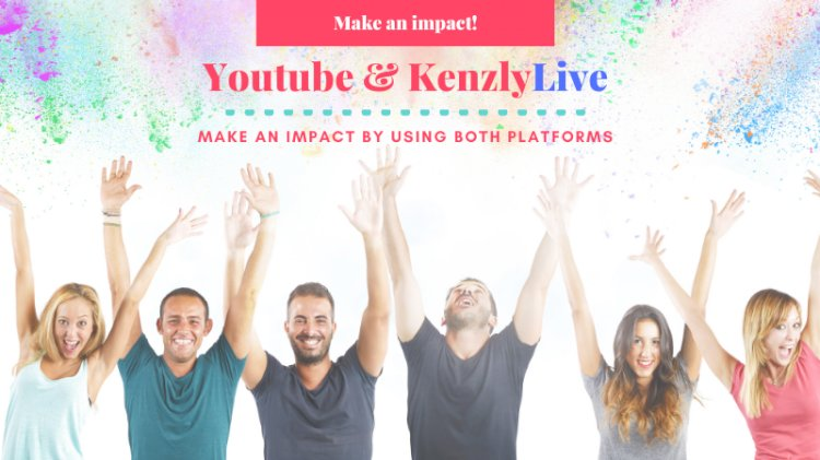 Make money with YouTube and Kenzly Live