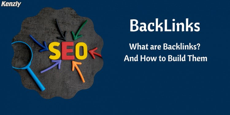 What are Backlinks  and how to build them