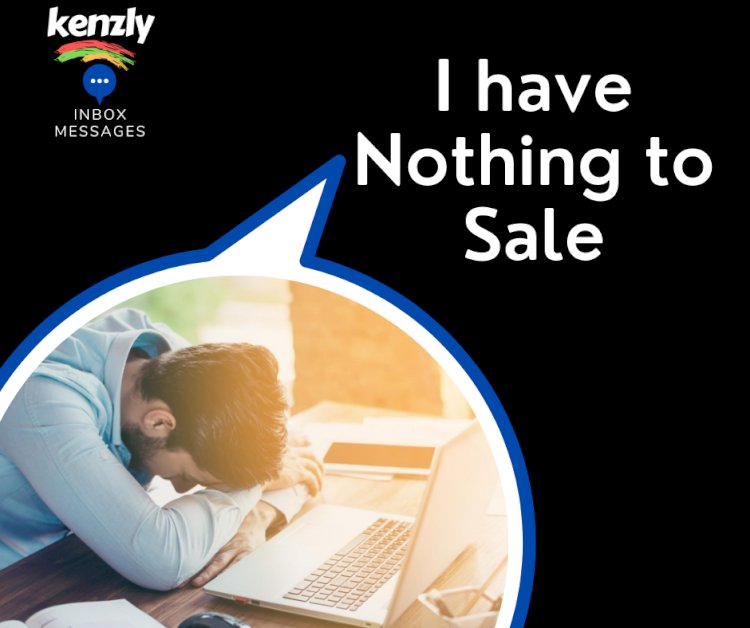 I have nothing to sale How can you start?!