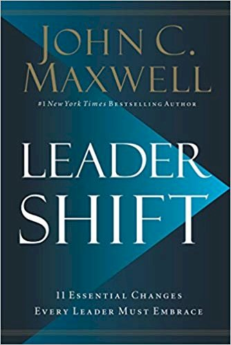 Leader shift: The 11 Essential Changes Every Leader Must Embrace
